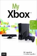 My Xbox : Xbox 360, Kinect, and Xbox Live