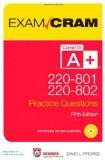 CompTIA A+ 220-801 and 220-802 Authorized Practice Questions Exam Cram (5th Edition)