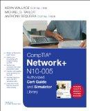 CompTIA Network+ N10-005 Authorized Cert Guide and Simulator Library (Network Simulator)