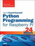 Python Programming for Raspberry Pi - Sams Teach Yourself in 24 Hours