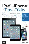 IPad and IPhone Tips and Tricks : (covers IOS7 for IPad 2, 3rd/4th Generation, IPad Mini, IP...