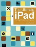 The Ultimate iPad: Your Digital Life at Your Fingertips
