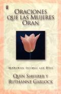 Oraciones que las mujeres oran/Prayers that women pray Momentos intimos con Dios/Intimate mo...