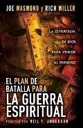 Plan de Batalla para la Guerra Espiritual : La Estrategia de Dios para Vencer Al Enemigo
