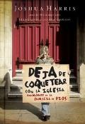 Deje De Coquetear Con La Iglesia/ Stop Dating the Church