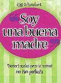 Soy Una Buena Madre/ I'm a Good Mother
