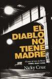 El diablo no tiene madre / The Devil Has No Mother (Spanish Edition)