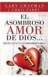Asombroso amor de Dios en su gracia extraordinaria, El // Extraordinary Grace (Spanish Edition)