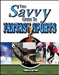 Savvy Guide to Fantasy Sports