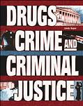 Drugs, Crime, and Criminal Justice
