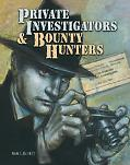 Private Investigators and Bounty Hunters