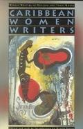 Caribbean Women Writers (Pbk)(Oop) (Women Writers of English Lives and Works)