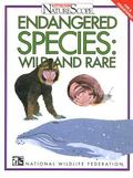 Endangered Species, Wild and Rare