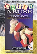 Child Abuse and Neglect Examining the Psychological Components