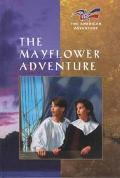 The Mayflower Adventure (The American Adventure Series #1)