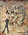 Children Violence and Murder