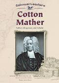Cotton Mather Author, Clergyman, and Scholar