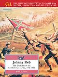 Johnny Reb The Uniform of the Confederate Army, 1861-1865
