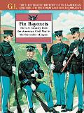 Fix Bayonets The U.S. Infantry from the American Civil War to the Surrender of Japan