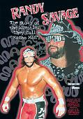 Randy Savage The Story of the Wrestler They Call