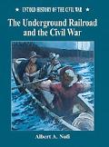 Underground Railroad and the Civil War