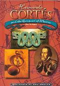 Hernando Cortes And the Conquest of Mexico