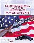 Guns, Crime, and the Second Amendment