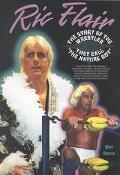 Ric Flair The Story of the Wrestler They Call