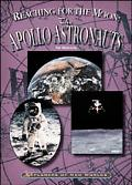 Reaching for the Moon The Apollo Astronauts