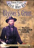 Ulysses S. Grant Military Leader and President
