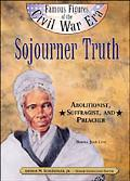 Sojourner Truth Abolitionist, Suffragist, and Preacher