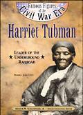 Harriet Tubman Leader of the Underground Railroad