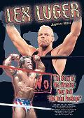Lex Luger The Story of the Wrestler They Call