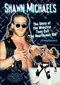 Shawn Michaels The Story of the Wrestler They Call the Heartbreak Kid