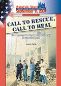Call to Rescue, Call to Heal Emergency Medical Professionals at Ground Zero