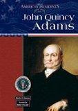 John Quincy Adams (Gap) (Great American Presidents)