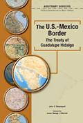 U.s.-mexico Border The Treaty Of Guadalupe Hidalgo