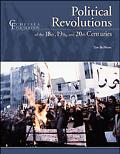 Political Revolutions Of The 18th, 19th, and 20th Centuries