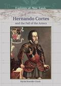 Hernando Cortes and the Fall of the Aztecs