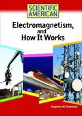 Electromagneticism, And How It Works