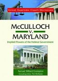 Mcculloch V. Maryland Implied Powers of the Federal Government