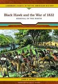 Black Hawk and the War of 1832 Removal in the North