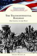 Transcontinental Railroad The Gateway to the West
