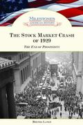 Stock Market Crash of 1929 The End of Prosperity