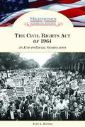 Civil Rights Act of 1964 An End to Racial Segregation