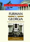 Furman V. Georgia Cruel And Unusual Punishment