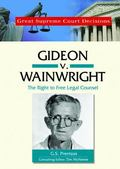Gideon V. Wainwright The Right to Free Legal Counsel