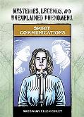 Spirit Communications (Mysteries, Legends, and Unexplained Phenomena)