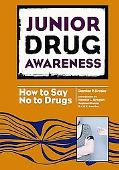 Junior Drug Awareness: How to Say No to Drugs