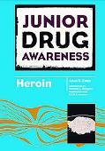 Junior Drug Awareness: Heroin